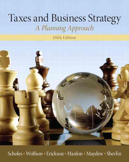 Taxes & Business Strategy By Scholes, Myron S./ Wolfson, Mark A./ Erickson, Merle M./ Hanlon, Michelle/ Maydew, Edward L.