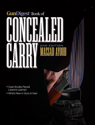Gun Digest Book of Concealed Carry By Ayoob, Massad