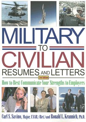 Military-to-Civilian Resumes and Letters By Savino, Carl S./ Krannich, Ronald L.