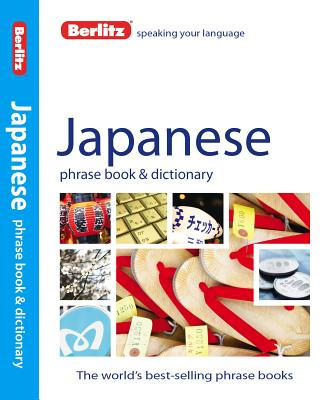 Berlitz Japanese Phrase Book + Dictionary By Berlitz International, Inc. (COR)